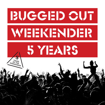 Various Artists - Bugged Out: 5 Years Of The Weekender