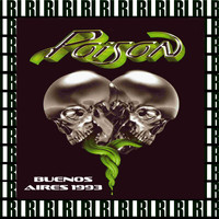 Poison - Estadio Obras Sanitarias, Buenos Aires, Argentina, July 30th, 1993 (Remastered, Live On Broadcasting)