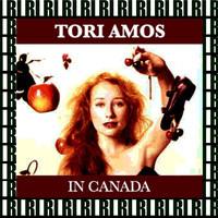 Tori Amos - In Canada (Remastered, Live On Broadcasting)