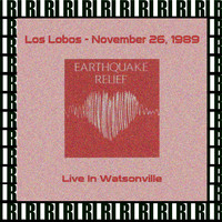 Los Lobos - Eartquake Relief Concert, Watsonville, Ca. November 26th, 1989 (Remastered, Live On Broadcasting)
