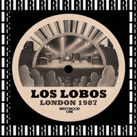 Los Lobos - Kentish Town & Country Club, London, February 26th, 1987 (Remastered, Live On Broadcasting)