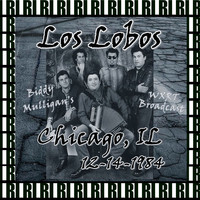 Los Lobos - Biddy Mulligan's, Chicago, December 14th, 1984 (Remastered, Live On Broadcasting)