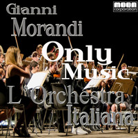 Gianni - L'Orchestra Italiana - Only Music Gianni Morandi