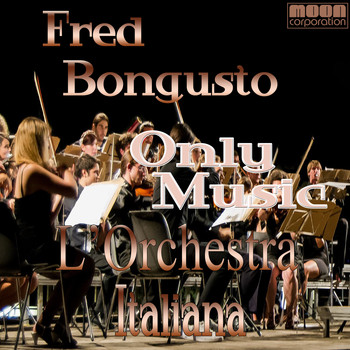 Fred - L'Orchestra Italiana - Only Music Fred Bongusto
