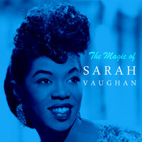 Sarah Vaughan - The Magic of Sarah Vaughan