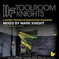 Mark Knight - Mark Knight Presents Toolroom Knights