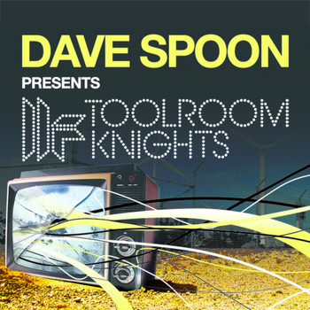 Dave Spoon - Dave Spoon Presents Toolroom Knights