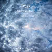 Evans - Flowers Of Your Mind EP