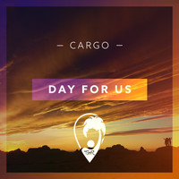 Cargo - Day For Us
