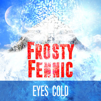 Frosty Fennic - Eyes Cold
