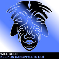 Will Gold - Keep On Dancin' (Lets Go)