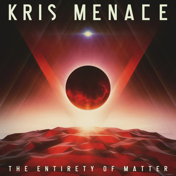 Kris Menace - The Entirety Of Matter