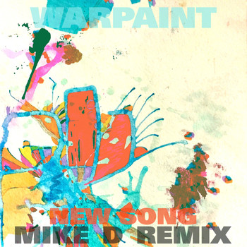 Warpaint - New Song (Mike D Remix)