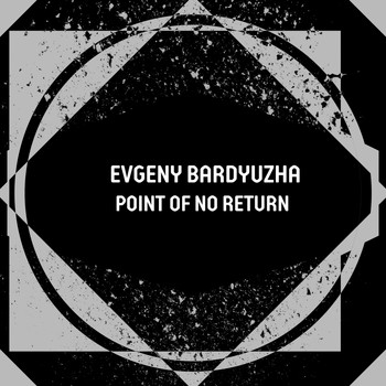 Evgeny Bardyuzha - Point of No Return