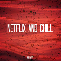 Walker - Netflix and Chill