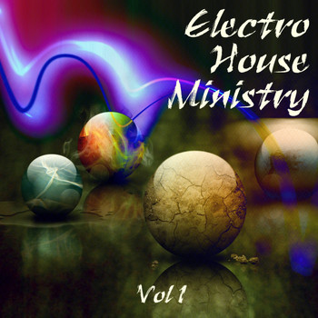 Various Artists - Electro House Ministry, Vol. 1