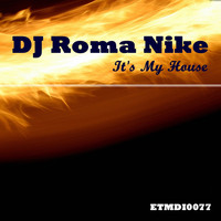 DJ Roma Nike - It's My House