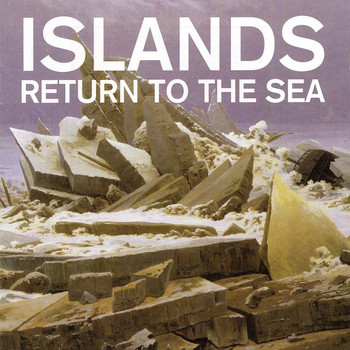 Islands - Return to the Sea (10th Anniversary Remaster)