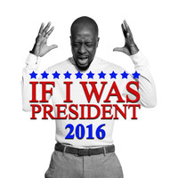 Wyclef Jean - If I Was President 2016