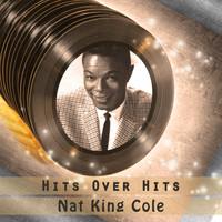 Nat King Cole - Hits over Hits