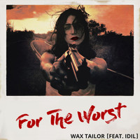 Wax Tailor - For the Worst - Single