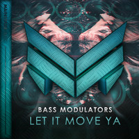 Bass Modulators - Let It Move Ya