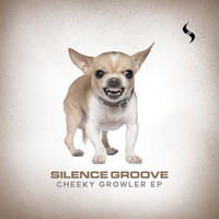 Silence Groove - Cheeky Growler EP