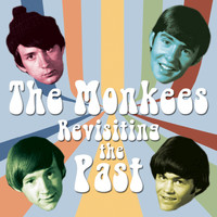 The Monkees - Revisiting The Past