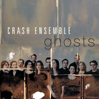 Crash Ensemble - Ghosts