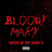 Bloody Mary - Queen of The Mary's