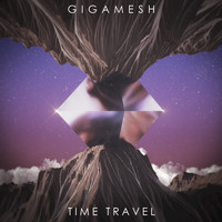 Gigamesh - Time Travel