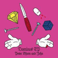 Peter Bjorn And John - Dominos EP
