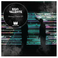 Ego Valente - Always There EP