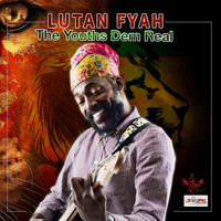 Lutan Fyah - The Youths Dem Real - Single