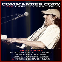 Commander Cody And His Lost Planet Airmen - Commander Cody - Live in San Francisco