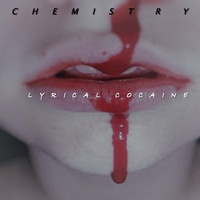 Chemistry - Lyrical Cocaine
