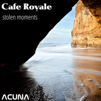 Cafe Royale - Stolen Moments
