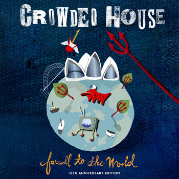 Crowded House - Farewell to the World (Live at Sydney Opera House) (2006 Remaster)