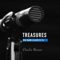 Charlie Barnet - Treasures Big Band Classics, Vol. 76: Charlie Barnet
