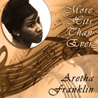 Aretha Franklin - More Hits Than Ever