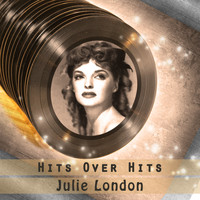 Julie London - Hits over Hits