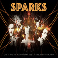 Sparks - Live at the Record Plant, 1974