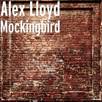Alex Lloyd - Mockingbird