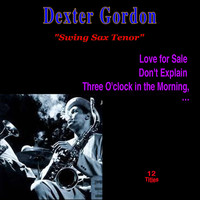 Dexter Gordon - Swing Sax Tenor