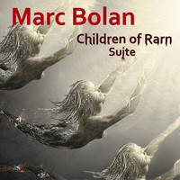 Marc Bolan - Children of Rarn Suite (Extended Version)