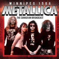 Metallica - Winnipeg 1986 (Live)