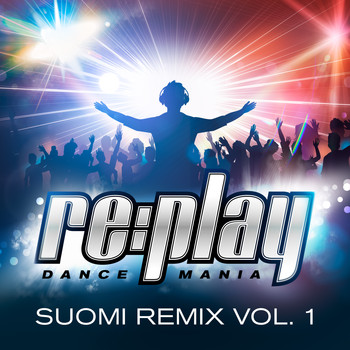 Various Artists - Replay Dance Mania: Suomi Remix, Vol. 1