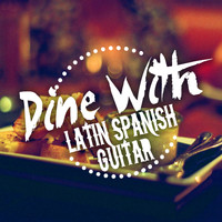 Spanish Restaurant Music Academy|Latin Guitar|Latin Passion - Dine with Latin Spanish Guitar