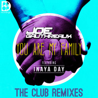 Joe Gauthreaux - You Are My Family - The Club Remixes