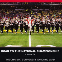 The Ohio State University Marching Band - Road to the National Championship, Vol 2